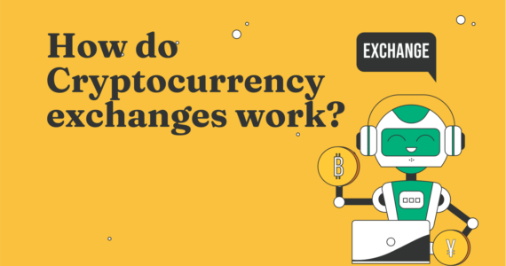 How Do Cryptocurrency Exchanges Work?