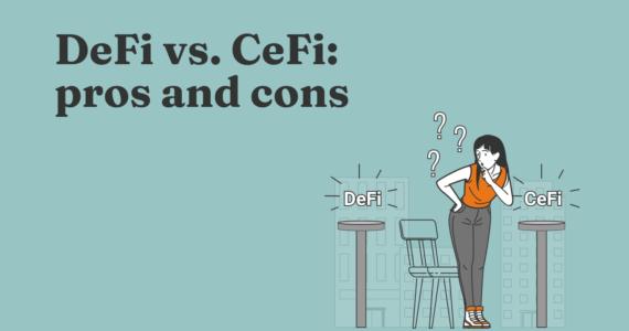DeFi vs. CeFi: Pros and Cons